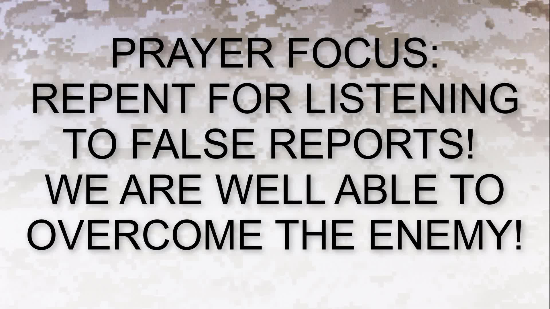 PRAYER FOCUS REPENT FOR LISTENING TO FALSE REPORTS!