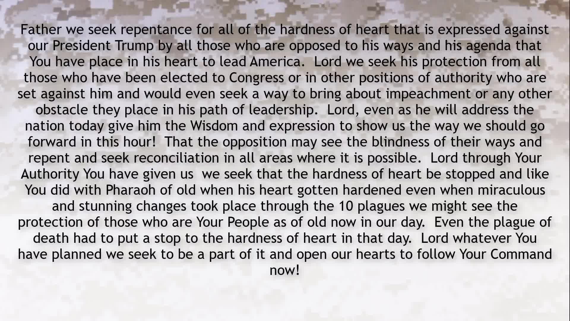 PRAYER FOCUS REPENTANCE FOR ANY HARDNESS OF HEART IN OUR NATION AGAINST THE PLAN YOU HAVE FOR US.