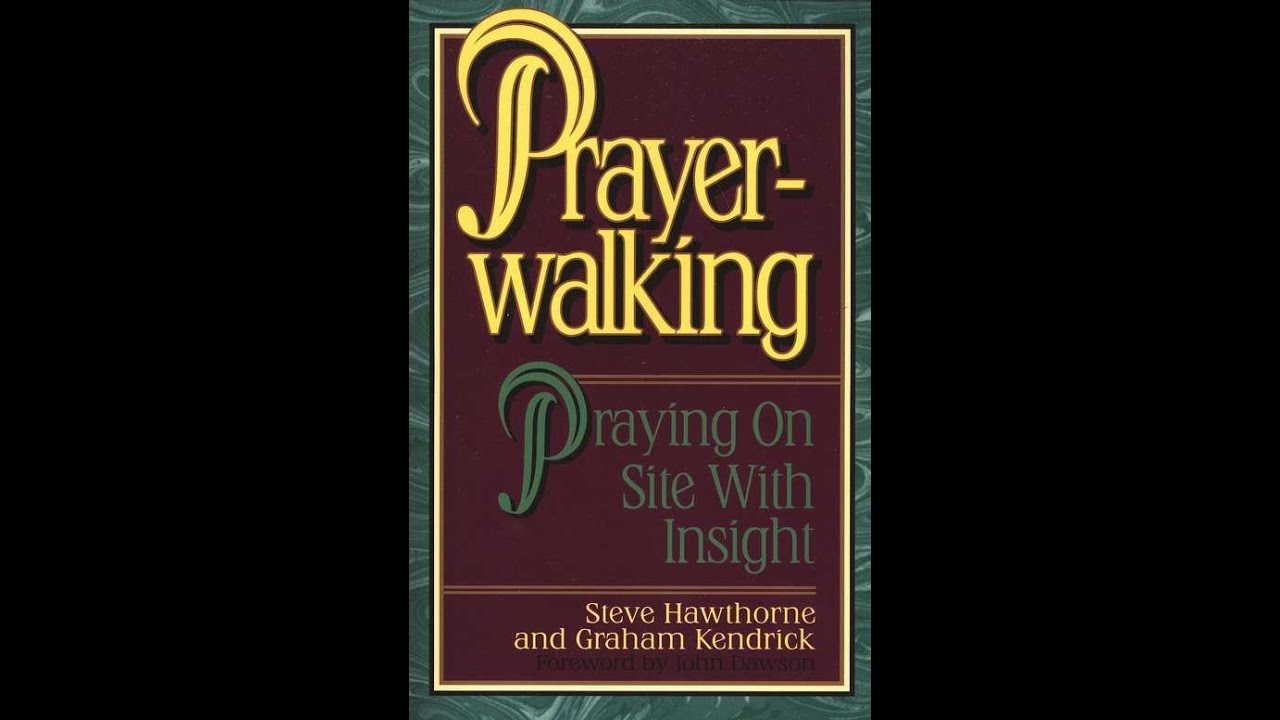 Prayer Walking Chapter 1 Praying On Site with Insight